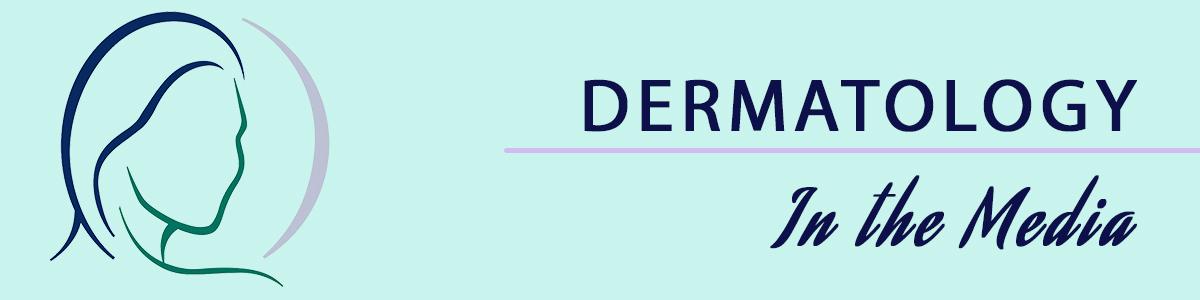 dermatology-in the media-associates in dermatology